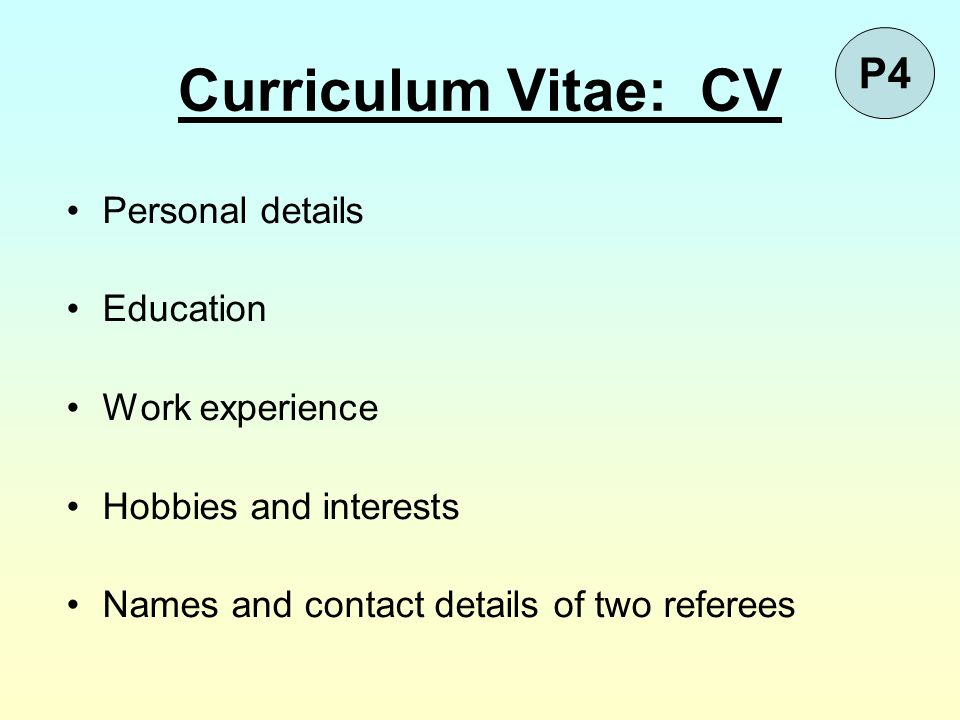 Curriculum Vitae: CV P4 Personal details Education Work experience