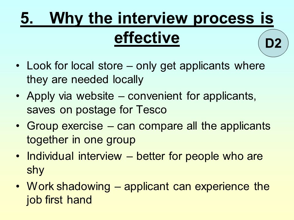 5. Why the interview process is effective
