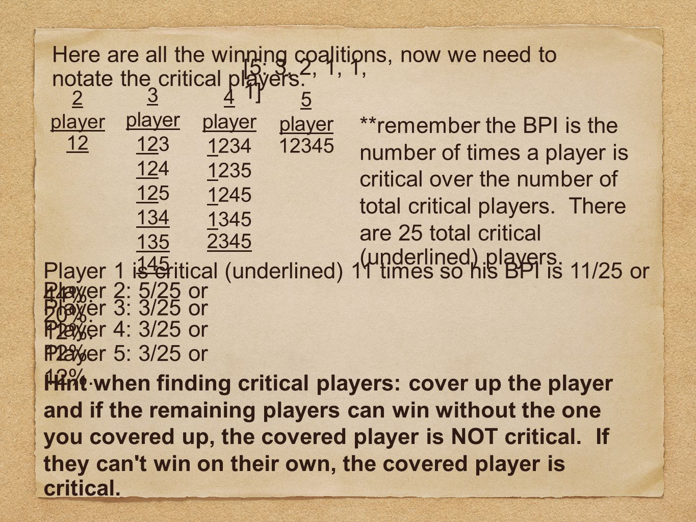 Player 1 is critical (underlined) 11 times so his BPI is 11/25 or 44%.