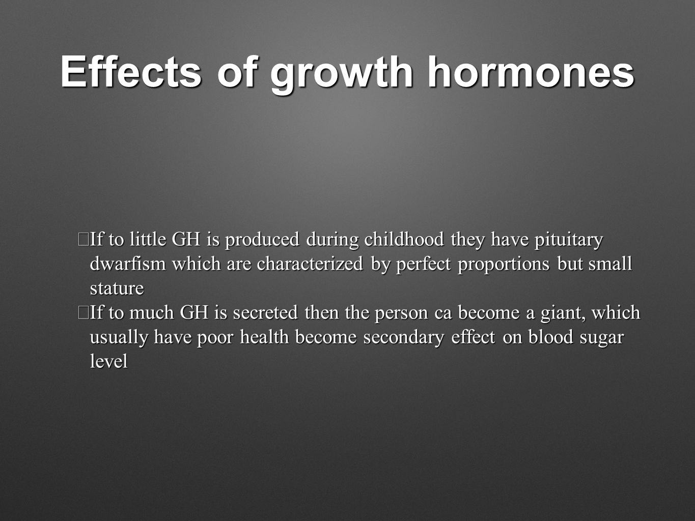 Effects of growth hormones