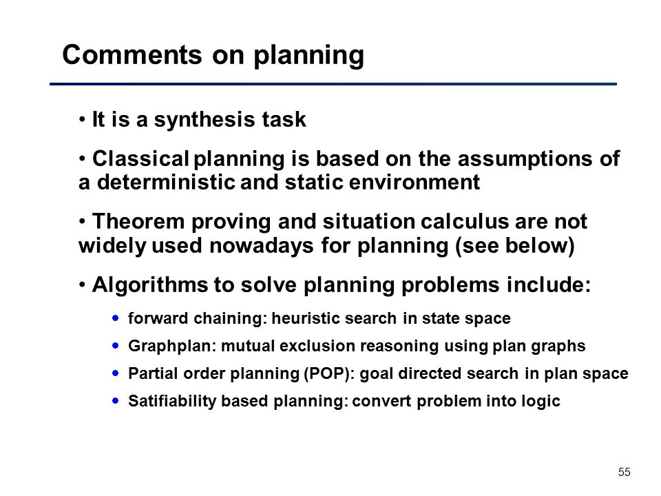 Comments on planning It is a synthesis task