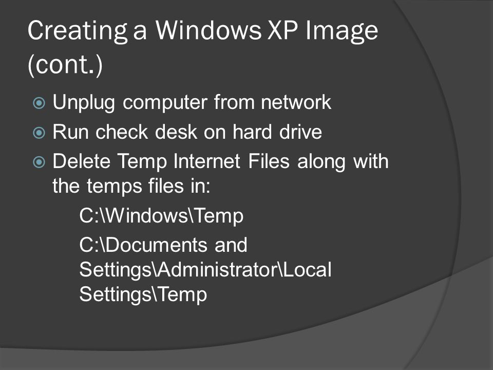 Creating a Windows XP Image (cont.)
