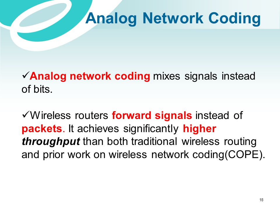 Analog Network Coding Analog network coding mixes signals instead of bits.