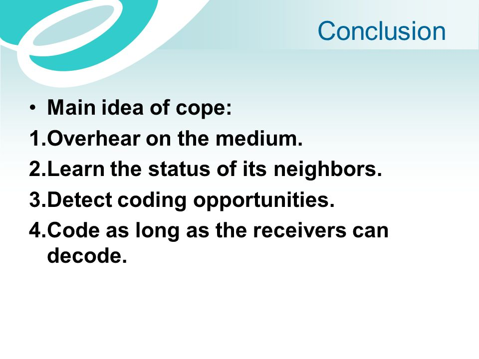 Conclusion Main idea of cope: 1.Overhear on the medium.
