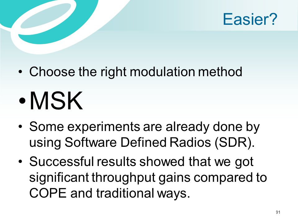 MSK Easier Choose the right modulation method