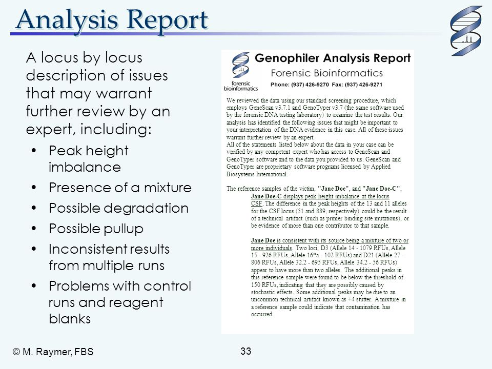 Analysis Report A locus by locus description of issues that may warrant further review by an expert, including: