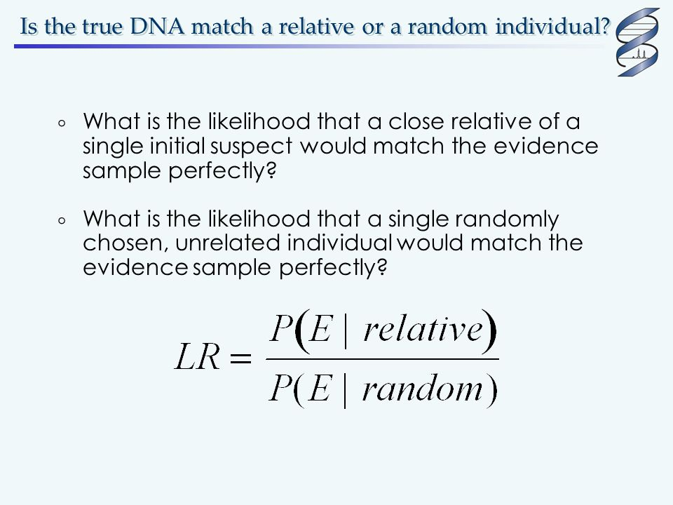 Is the true DNA match a relative or a random individual