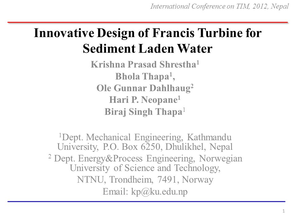 Innovative Design of Francis Turbine for Sediment Laden Water