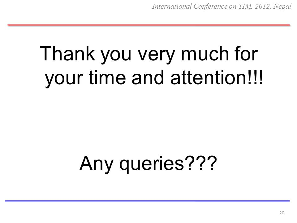 Thank you very much for your time and attention!!! Any queries