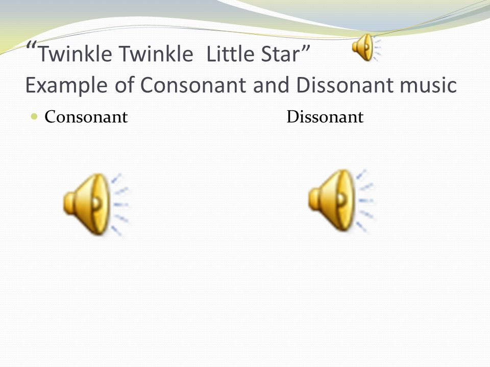 Twinkle Twinkle Little Star Example of Consonant and Dissonant music