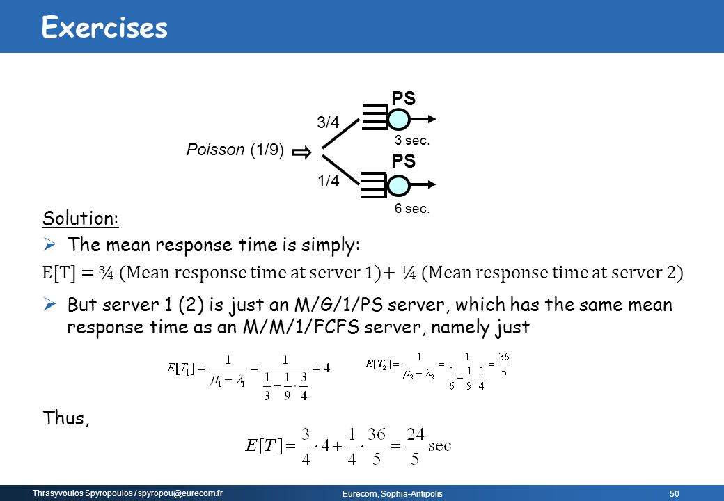 Exercises Solution: The mean response time is simply: PS