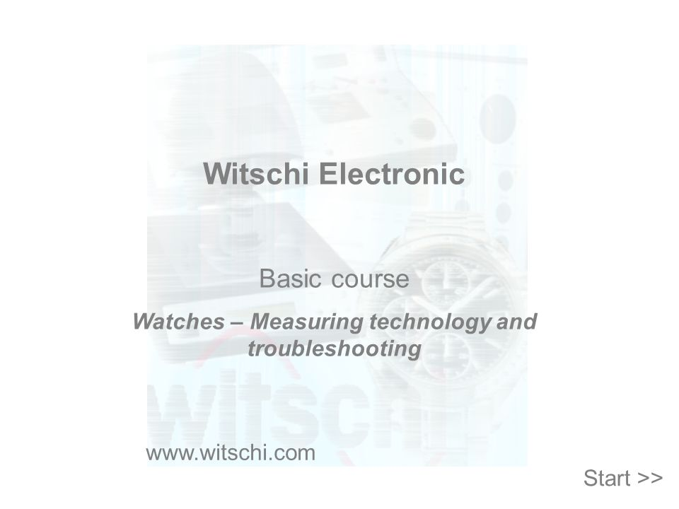 Watches – Measuring technology and troubleshooting