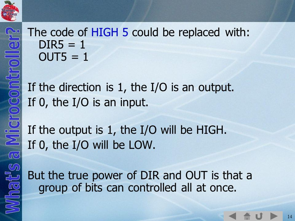 The code of HIGH 5 could be replaced with: DIR5 = 1 OUT5 = 1