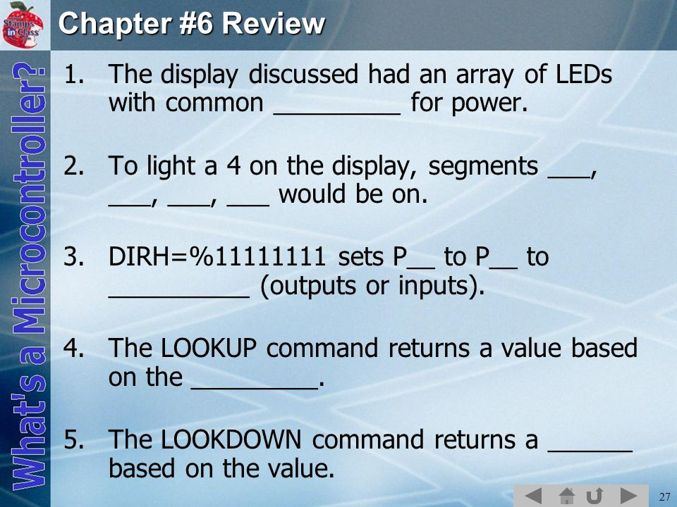 Chapter #6 Review The display discussed had an array of LEDs with common _________ for power.