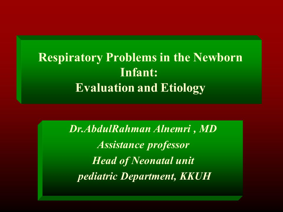 Respiratory Problems in the Newborn Infant: Evaluation and Etiology