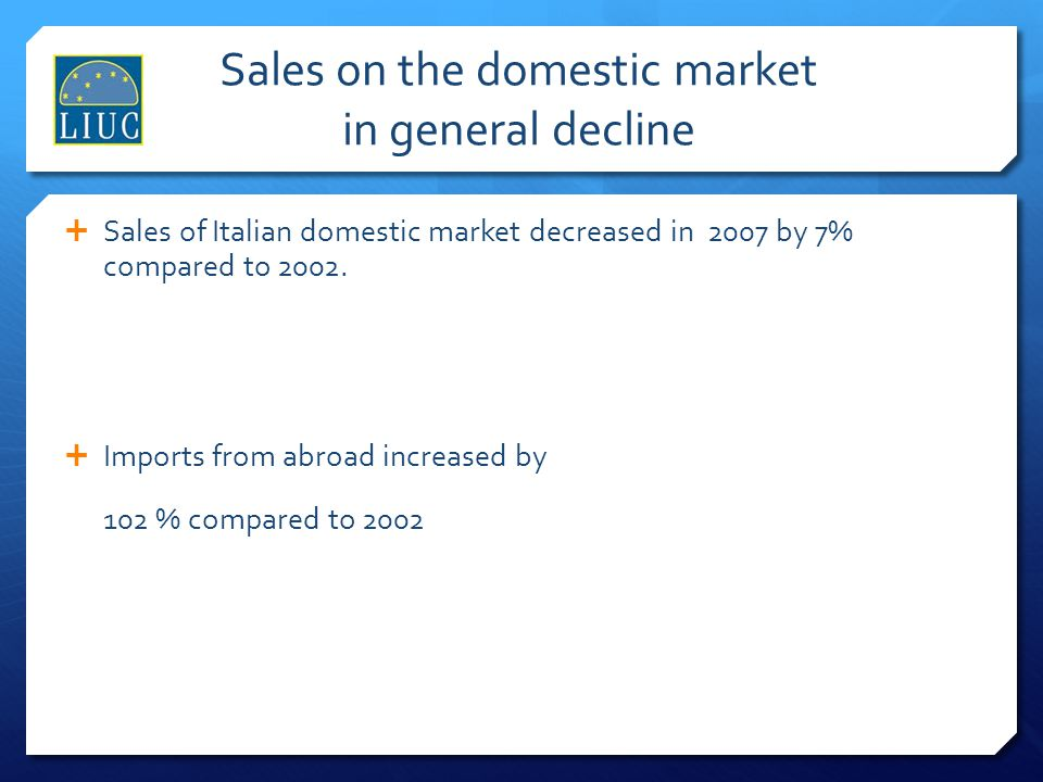 Sales on the domestic market in general decline