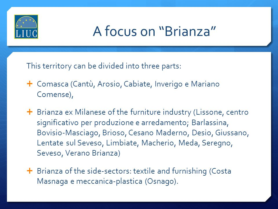 A focus on Brianza This territory can be divided into three parts: