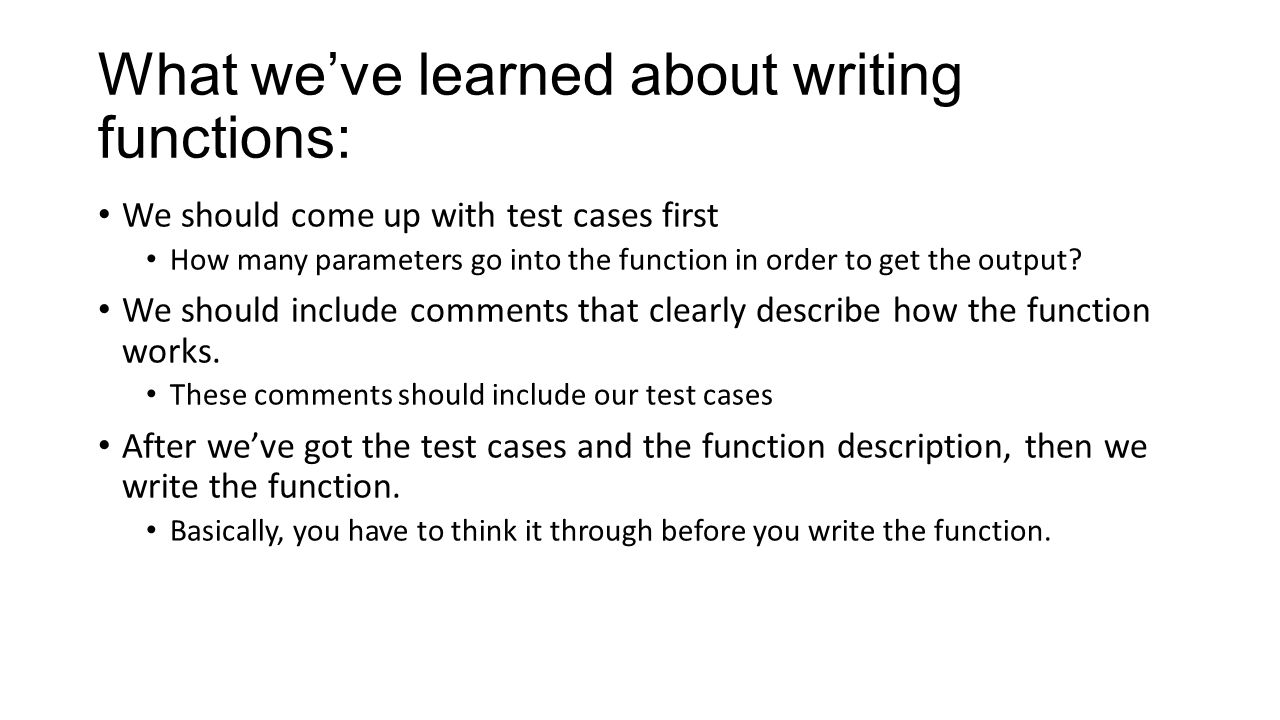 What we've learned about writing functions: