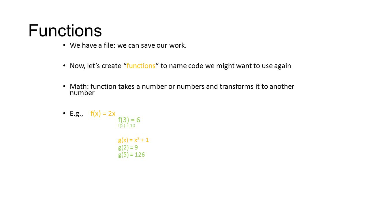 Functions We have a file: we can save our work.