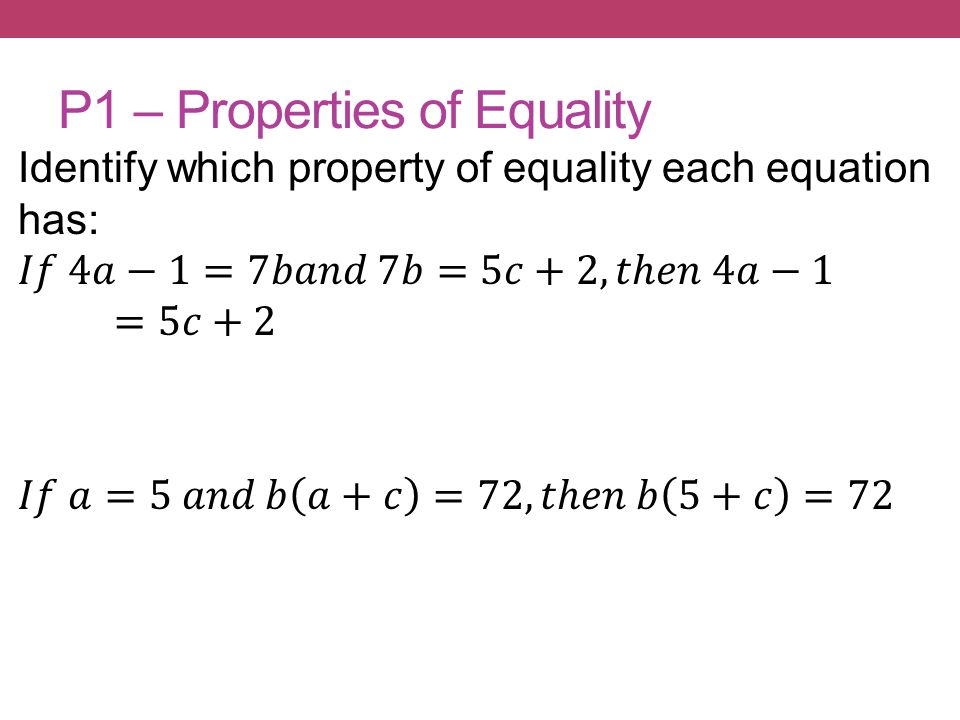 P1 – Properties of Equality