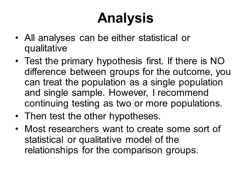 Analysis All analyses can be either statistical or qualitative