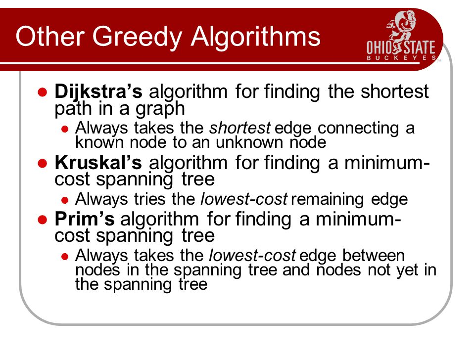 Other Greedy Algorithms