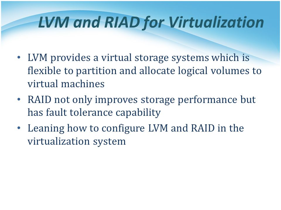 LVM and RIAD for Virtualization
