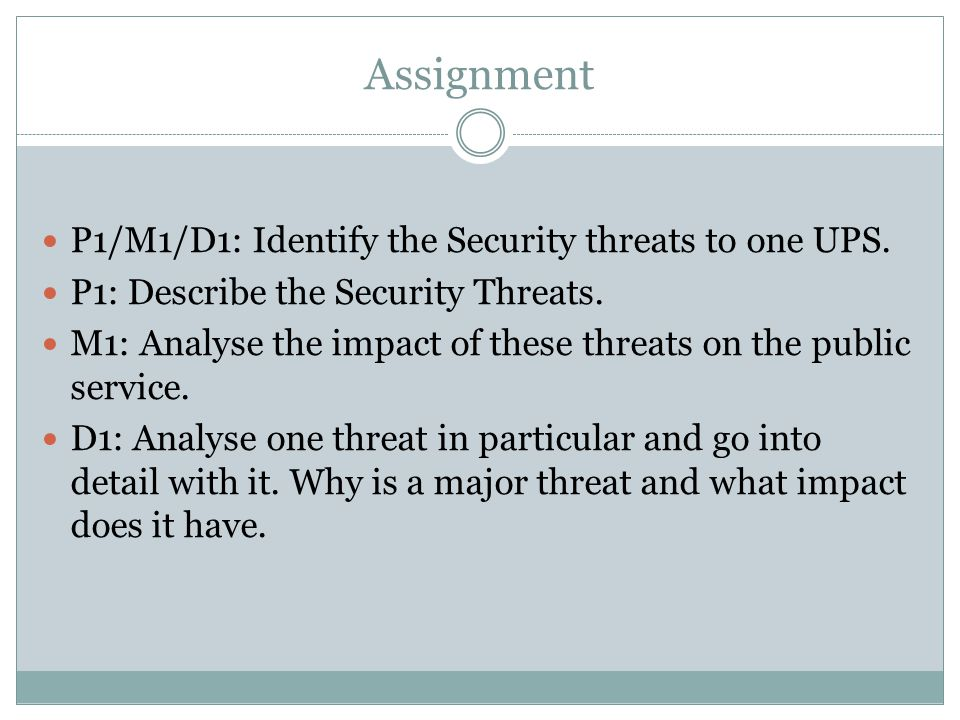 Assignment P1/M1/D1: Identify the Security threats to one UPS.