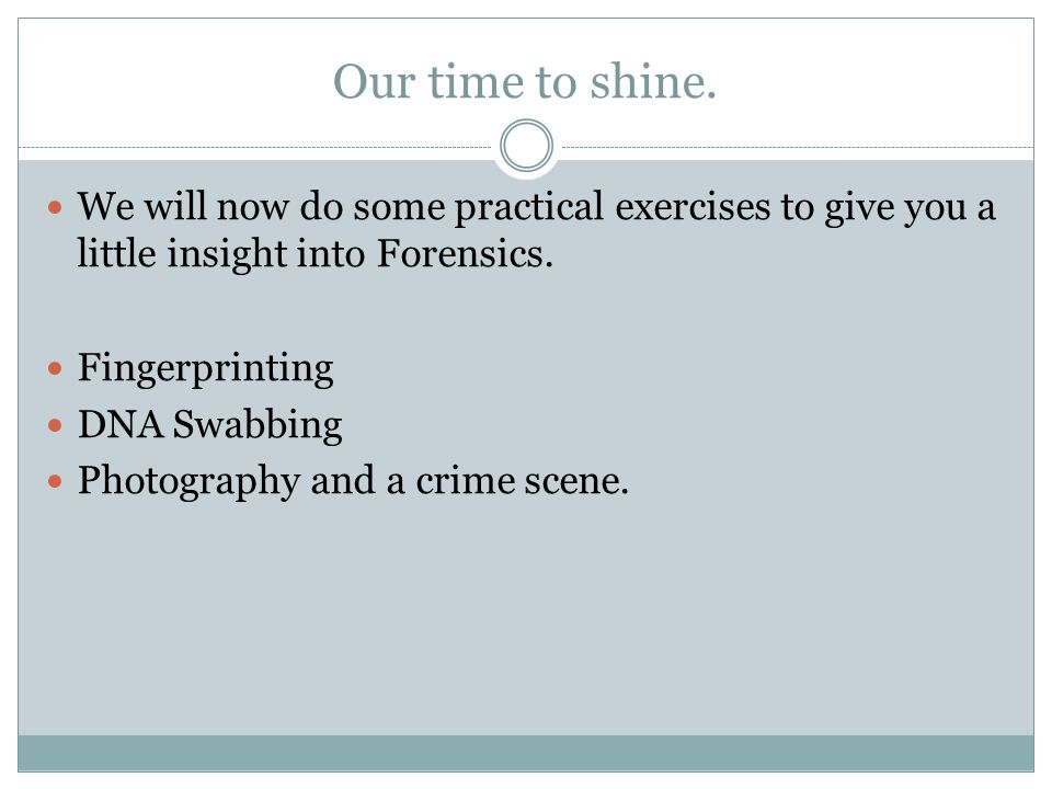 Our time to shine. We will now do some practical exercises to give you a little insight into Forensics.