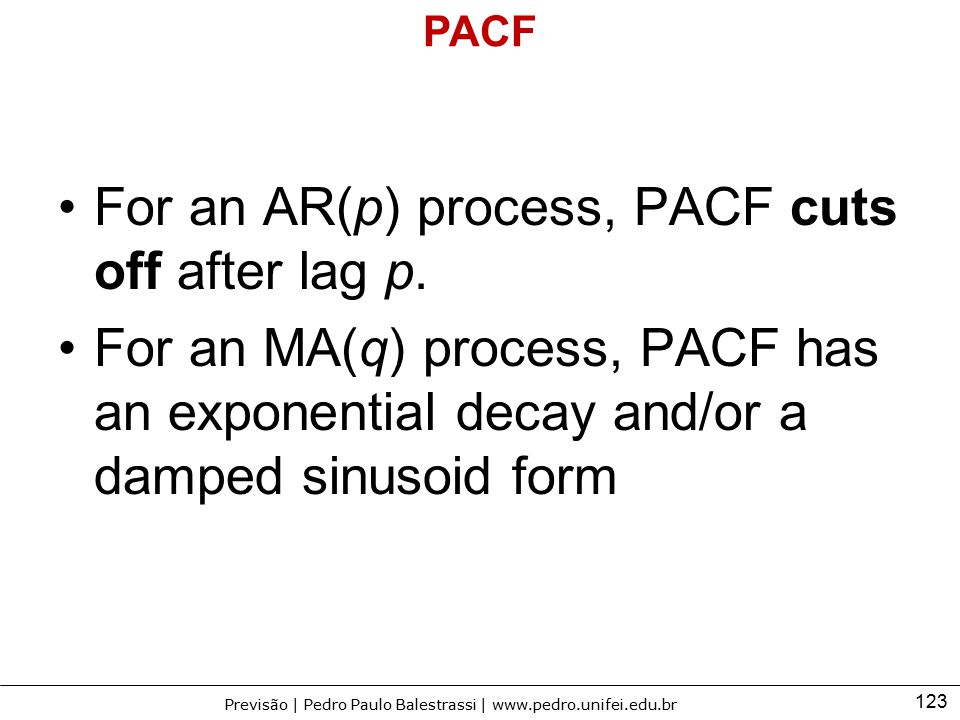 For an AR(p) process, PACF cuts off after lag p.
