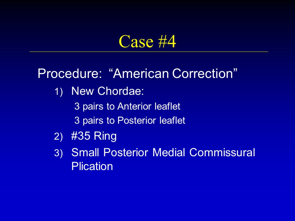 Case #4 Procedure: American Correction New Chordae: #35 Ring