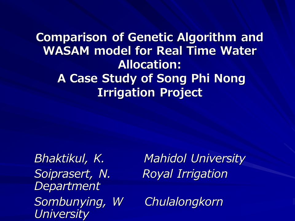 Comparison of Genetic Algorithm and WASAM model for Real Time Water Allocation: A Case Study of Song Phi Nong Irrigation Project