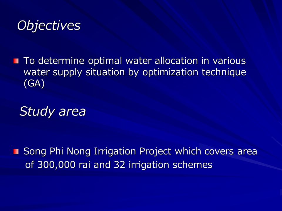 Objectives To determine optimal water allocation in various water supply situation by optimization technique (GA)