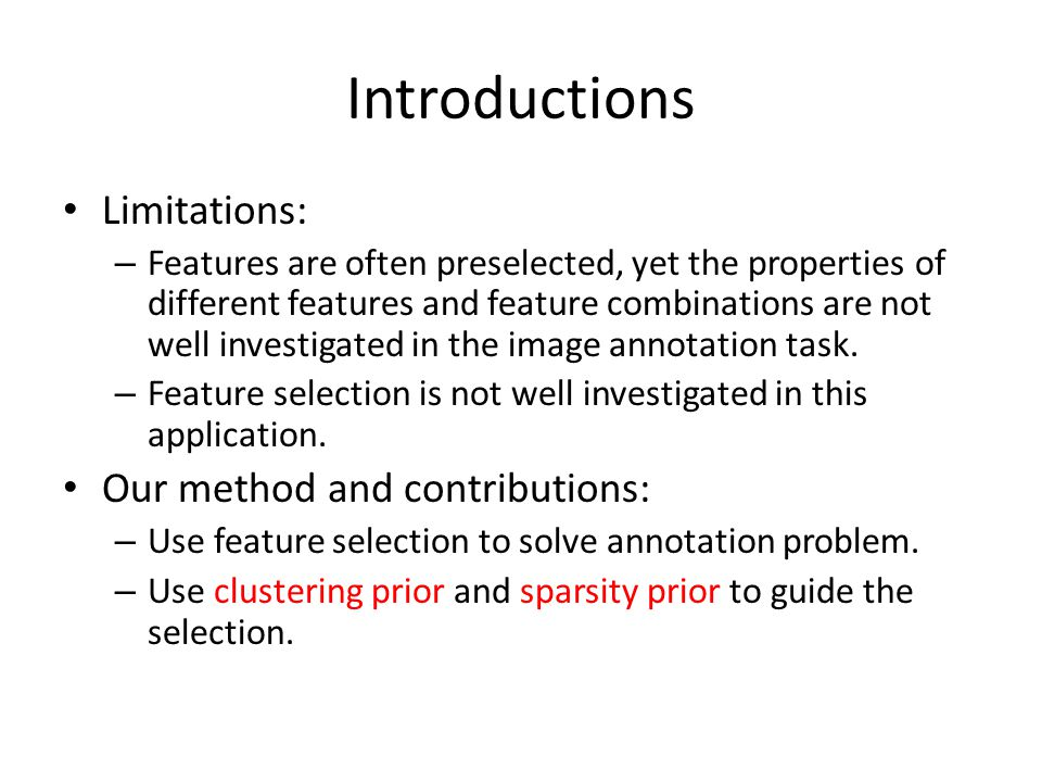 Introductions Limitations: Our method and contributions: