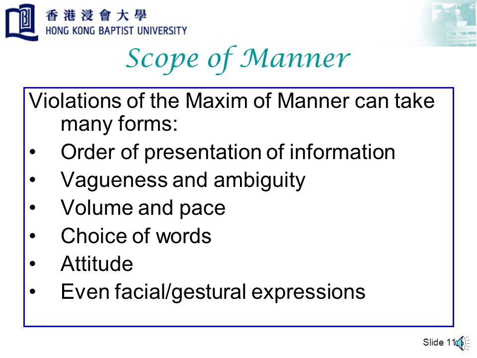 Scope of Manner Violations of the Maxim of Manner can take many forms: