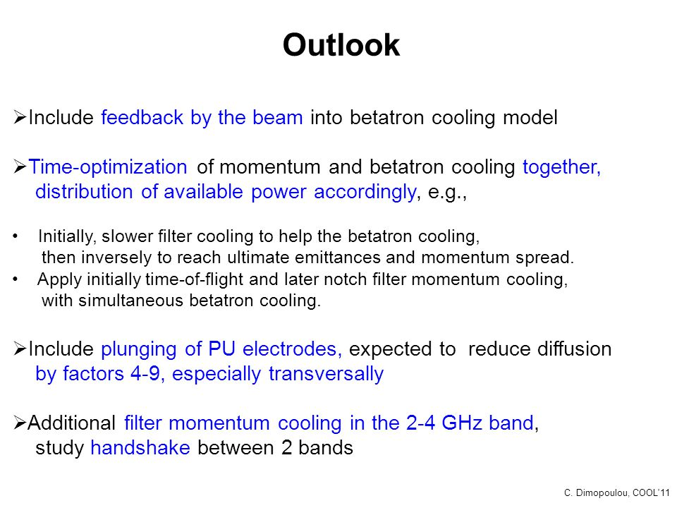 Outlook Include feedback by the beam into betatron cooling model