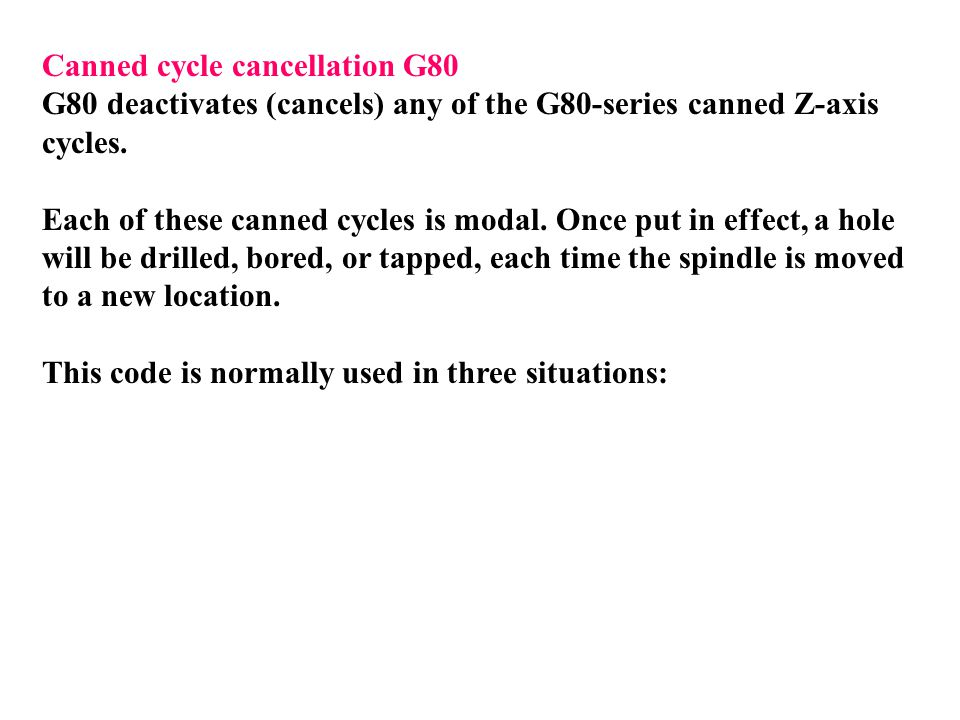 Canned cycle cancellation G80