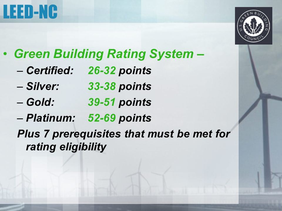 LEED-NC Green Building Rating System – Certified: points