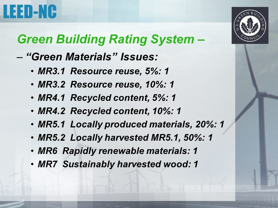LEED-NC Green Building Rating System – Green Materials Issues: