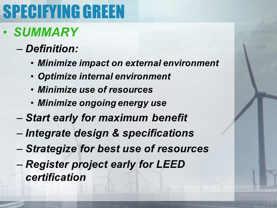 SPECIFYING GREEN SUMMARY Definition: Start early for maximum benefit