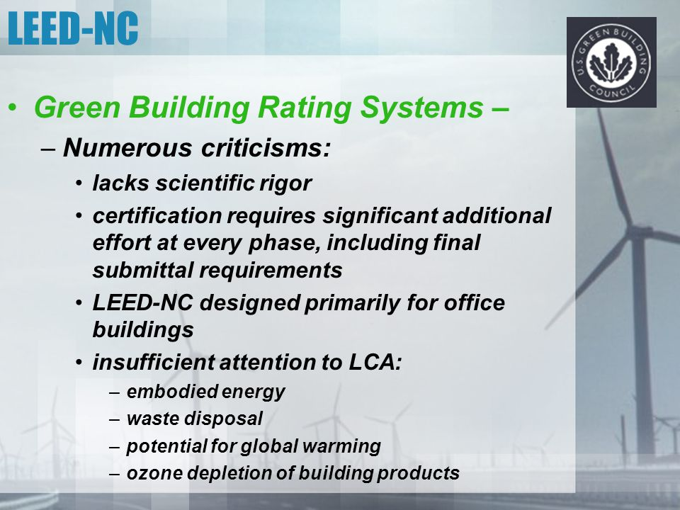 LEED-NC Green Building Rating Systems – Numerous criticisms: