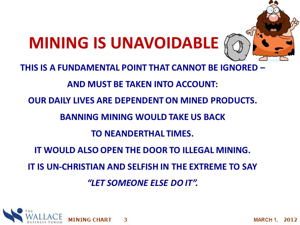 Mining is Unavoidable This IS a fundamental point that cannot be ignored – and must be taken into account: