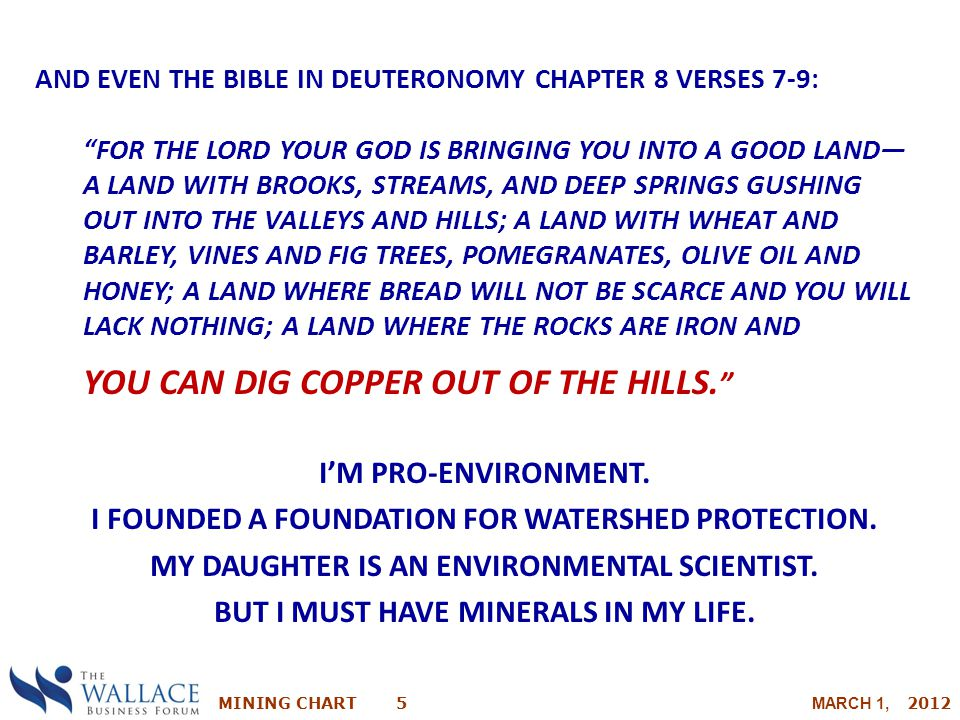 you can dig copper out of the hills.