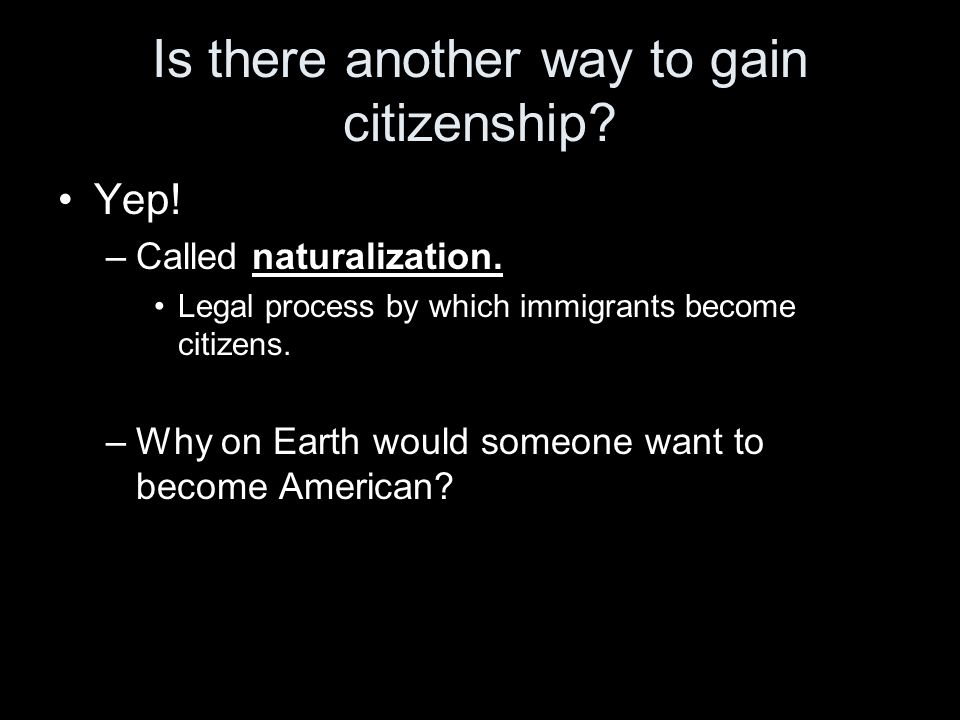 Is there another way to gain citizenship