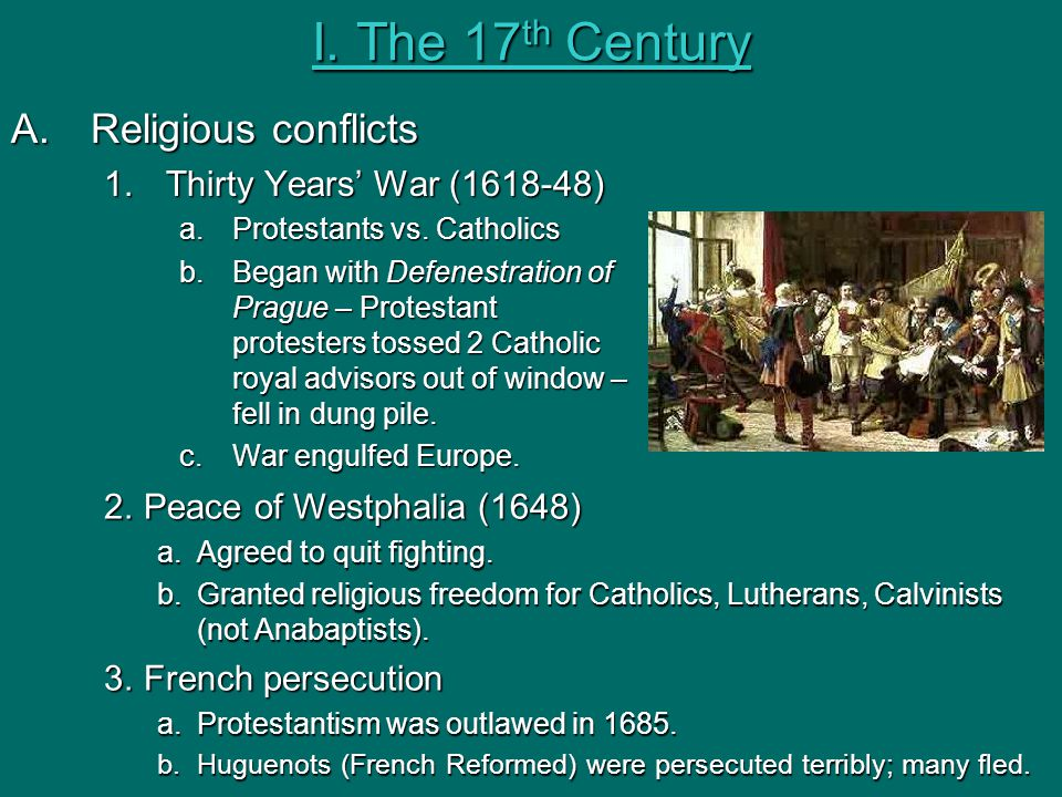 I. The 17th Century Religious conflicts Thirty Years' War (1618-48)