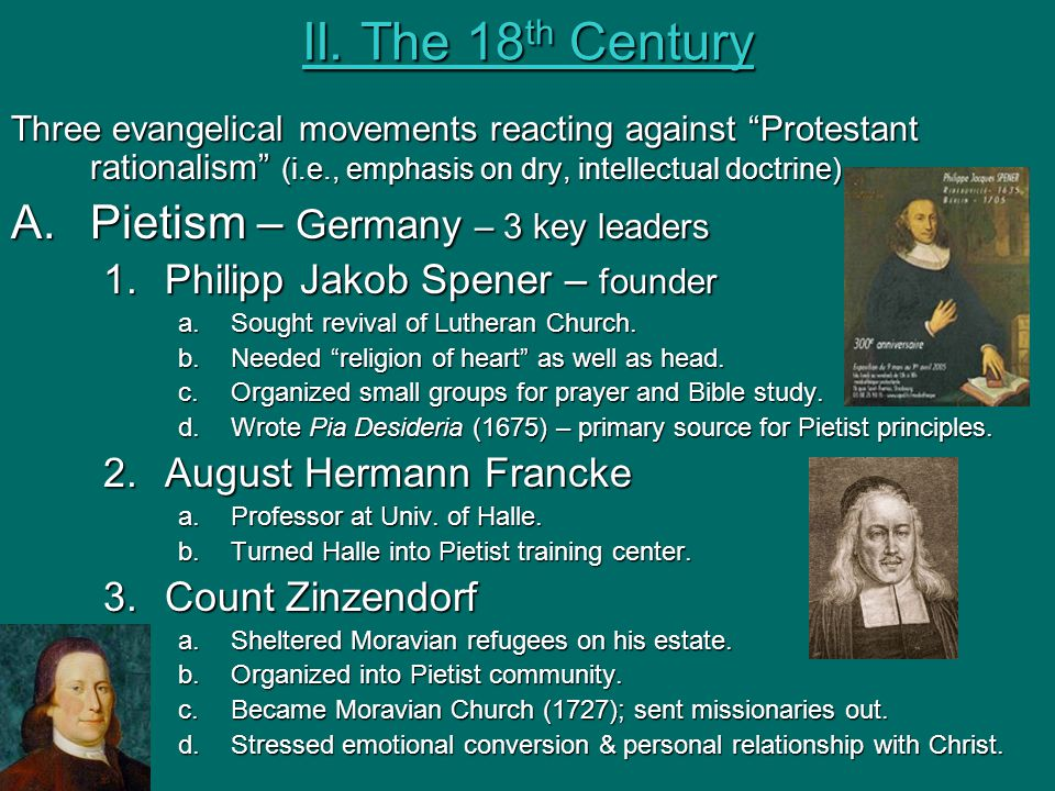 II. The 18th Century Pietism – Germany – 3 key leaders