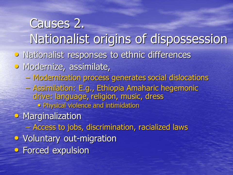 Causes 2. Nationalist origins of dispossession