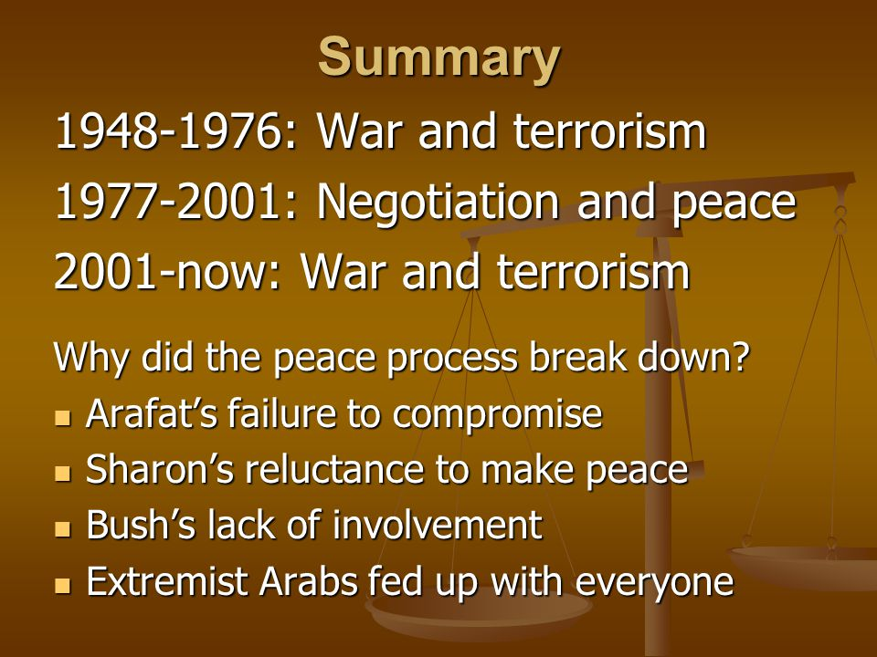 Summary 1948-1976: War and terrorism 1977-2001: Negotiation and peace
