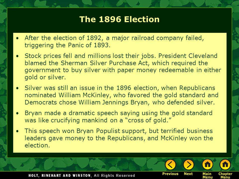 The 1896 Election After the election of 1892, a major railroad company failed, triggering the Panic of 1893.