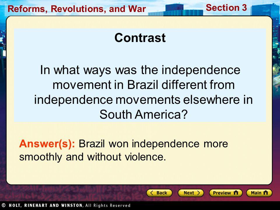 Contrast In what ways was the independence movement in Brazil different from independence movements elsewhere in South America